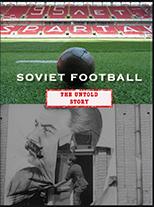 Soviet Football - The Untold Story (2017)