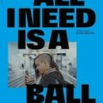 All I Need is a Ball (2020)