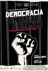 Democracia em Preto e Branco (2014) - Democracy in Black and White