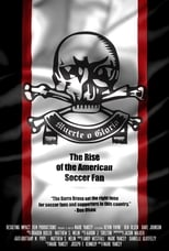 Muerte o Gloria: The Rise of the American Soccer Fan (2015)