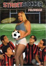 Peloteros (2006) - Street Soccer