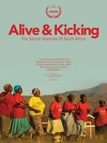 Alive & Kicking: The Soccer Grannies of South Africa (2016)